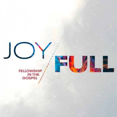 Joy Full - Fellowship in the Gospel
