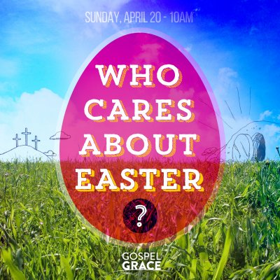 Who Cares About Easter? God does.
