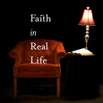 Faith in Real Life