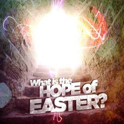 What is the Hope of Easter?