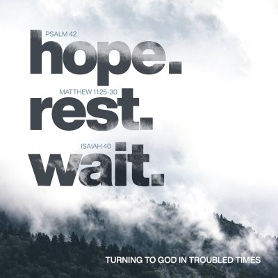 Hope. Rest. Wait.