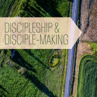 Discipleship and Disciple-Making