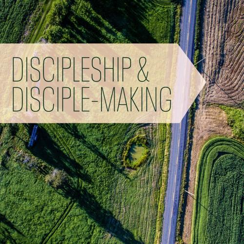 Discipleship and Disciple-Making